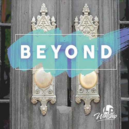 LP Worship - Beyond (Live) 2017