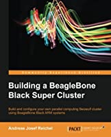 Building a BeagleBone Black Super Cluster Front Cover