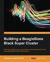 Building a BeagleBone Black Super Cluster
