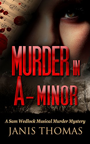 Murder in A-Minor: A Sam Wedlock Musical Murder Mystery by [Thomas, Janis]