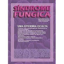Sindrome Fungica - Uma Epidemia Oculta