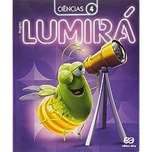 Projeto Lumirá. Ciências. 4º Ano - 2ª Ed. - 2015