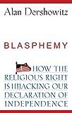 Blasphemy, Alan M. Dershowitz, 0470281685