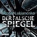 Der falsche Spiegel Audiobook by Sergej Lukianenko Narrated by Rainer Fritzsche