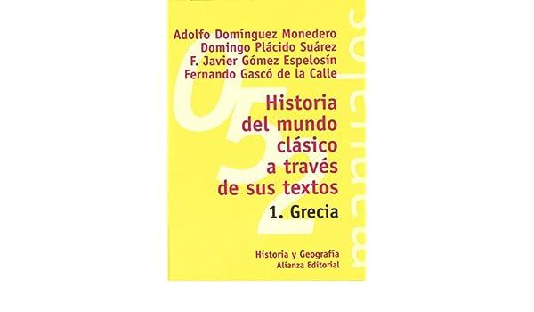 Historia del mundo clásico a través de sus textos. 1. Grecia ...