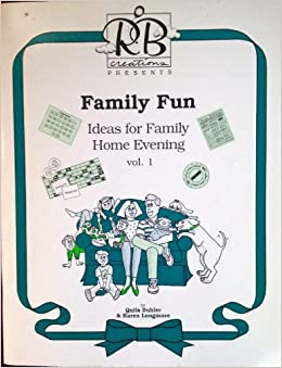 family fun ideas for family home evening volume 1 quila buhler