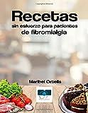 Recetas Sin Esfuerzo para Pacientes de Fibromialgia