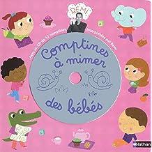 Comptines à mimer des bébés: Avec un CD de 12 comptines interprétées par Rémi