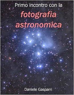 Amazonit Primo Incontro Con La Fotografia Astronomica Daniele