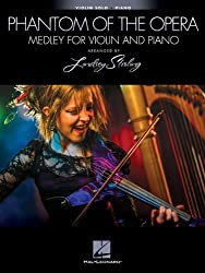 Phantom Of The Opera: Medley For Violin & Piano - Arranged by Lindsey Stirling by Stirling, Lindsey (2012) Paperback