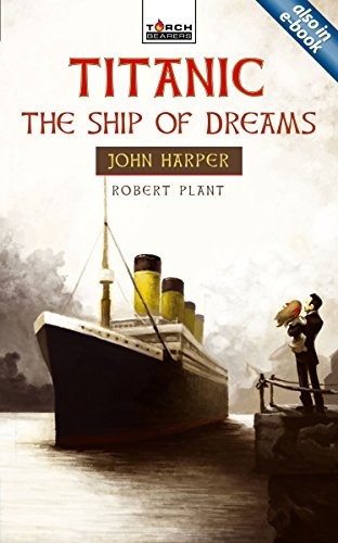 Titanic: The Ship of Dreams (Torchbearers)