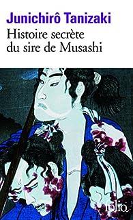 Histoire secrète du sire de Musashi par Junichirô Tanizaki
