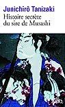 Histoire secrète du sire de Musashi par Tanizaki