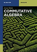 Commutative Algebra Front Cover