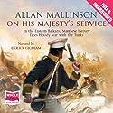 On His Majesty's Service Hörbuch von Allan Mallinson Gesprochen von: Errick Graham