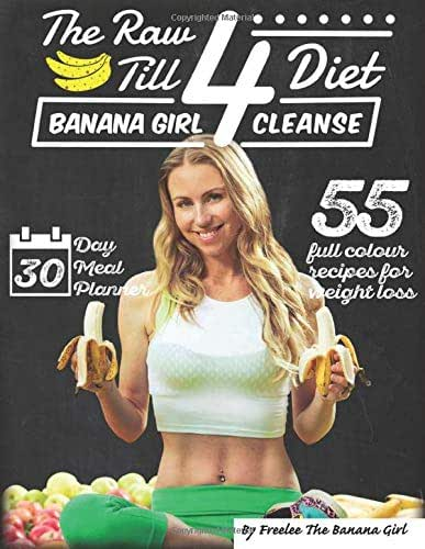 The Raw Till 4 Diet: Banana Girl Cleanse