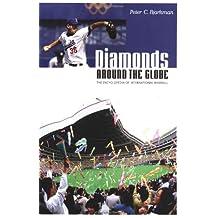 Diamonds around the Globe: The Encyclopedia of International Baseball