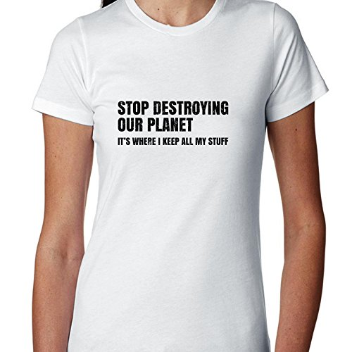 Hollywood Thread Stop Destroying Our Planet It's Where I Keep All My Stuff Women's Cotton T-Shirt
