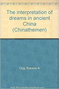The interpretation of dreams in ancient China (Chinathemen)