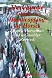The Ultimate Guide to Handicapping the Horses, Joseph J. Tuttle, 1440454566
