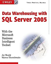 The Microsoft Data Warehouse Toolkit: With SQL Server 2005 and the Microsoft Business Intelligence Toolset (Computing)