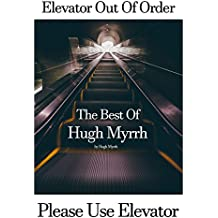 Elevator Out Of Order Please Use Elevator: The Best of Hugh Myrrh Quoto Photo Posters