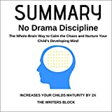 Download Summary: No-Drama Discipline: The Whole-Brain Way to Calm the Chaos and Nurture Your Child's Developing Mind in PDF ePUB Free Online