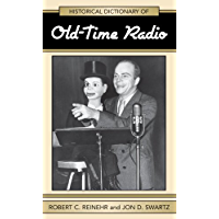 Historical Dictionary of Old Time Radio (Historical Dictionaries of Literature and the Arts Book 20) (English Edition)