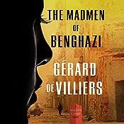 The Madmen of Benghazi: A Malko Linge Novel, Book 1   Gérard de Villiers