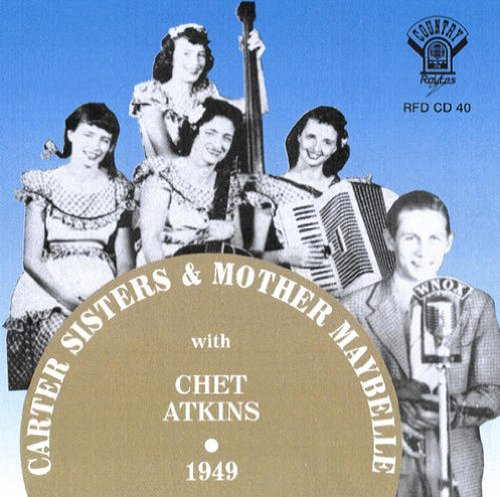 Carter Sisters & Mother Maybelle with Chet Atkins: 1949