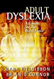 Adult Dyslexia - A Guide for the Workplace