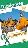 Guide du routard. Thaïlande. 2014 par Guide du Routard