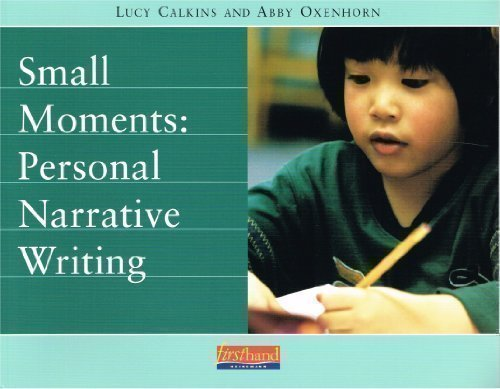 Small Moments: Personal Narrative (Unit Studies Curriculum)