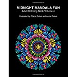 Midnight Mandala Fun Adult Coloring Book Volume 4: Midnight mandala adult coloring books for relaxing fun with #cherylcolors #anniecolors #angelacolorz