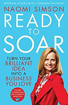 Ready To Soar: Turn Your Idea Into A Business by [Simson, Naomi]