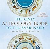 img - for The Only Astrology Book You'll Ever Need by Joanna Martine Woolfolk (Nov 27 2012) book / textbook / text book