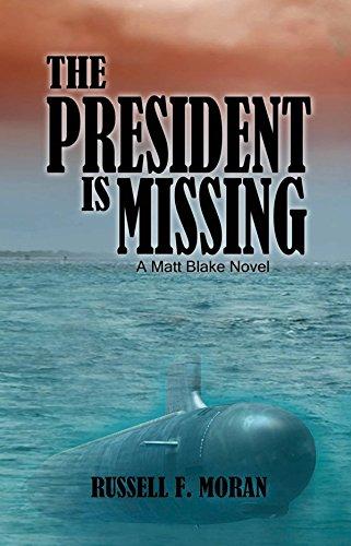 Book: The President is Missing - A Matt Blake Novel (Matt Blake Series Book 3) by Russell F. Moran