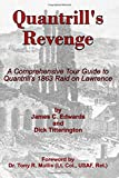 img - for Quantrill's Revenge: A Comprehensive Tour Guide to William C. Quantrill's Raid of Lawrence, Kansas book / textbook / text book