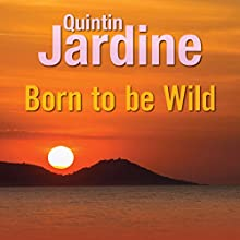 Born to Be Wild Audiobook by Quintin Jardine Narrated by Joe Dunlop