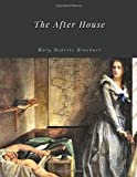 img - for The After House by Mary Roberts Rinehart book / textbook / text book