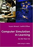 Computer Simulation in Learning, Suzan Ahmad and Judith Effken, 3836423898