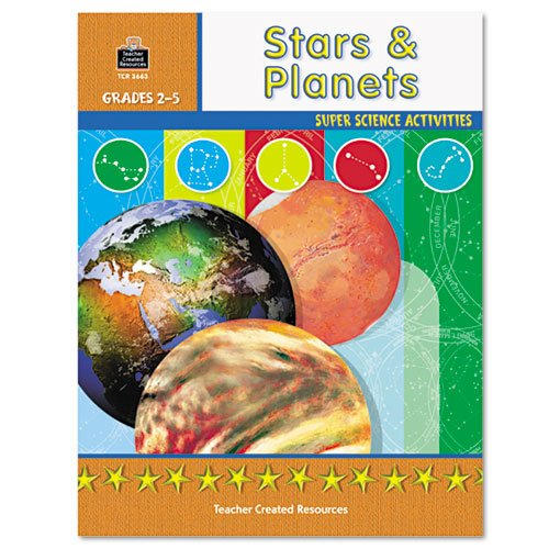Teacher Created Resources Super Science Activities, Grades 2-5, Stars Planets (3663)