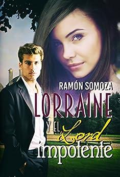 Lorraine y el lord impotente (Spanish Edition) by [Somoza, Ramón]