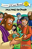 The Beginner's Bible Jesus Feeds the People (I Can Read! / The Beginner's Bible)