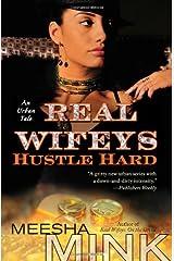 Real Wifeys: Hustle Hard: An Urban Tale Paperback