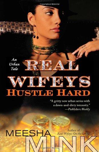 Real Wifeys: Hustle Hard: An Urban Tale PDF