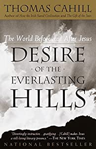 Paperback Desire of the Everlasting Hills: The World Before and After Jesus (The Hinges of History) Book
