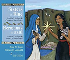 Sisters in Blue tells the story of two young women—one Spanish, one Puebloan—meeting across space and time. Sor María de Jesús de Ágreda, New Mexico's famous Lady in Blue, is said to have traveled to New Mexico in the seventeenth century. Her...
