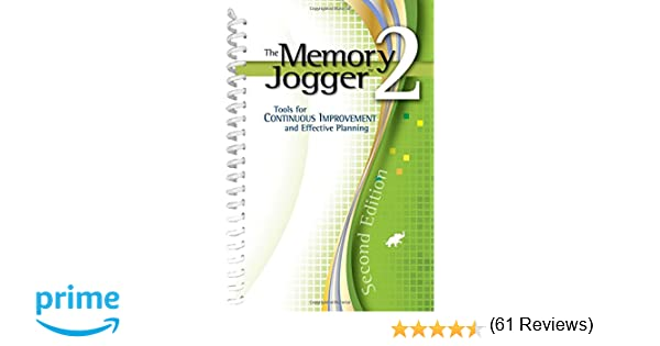 The memory jogger 2 tools for continuous improvement and the memory jogger 2 tools for continuous improvement and effective planning goalqpc michael brassard diane ritter francine oddo janet maccausland fandeluxe Images