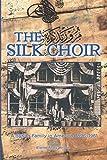 The Silk Choir: A Syrian Family in America, 1896–1961